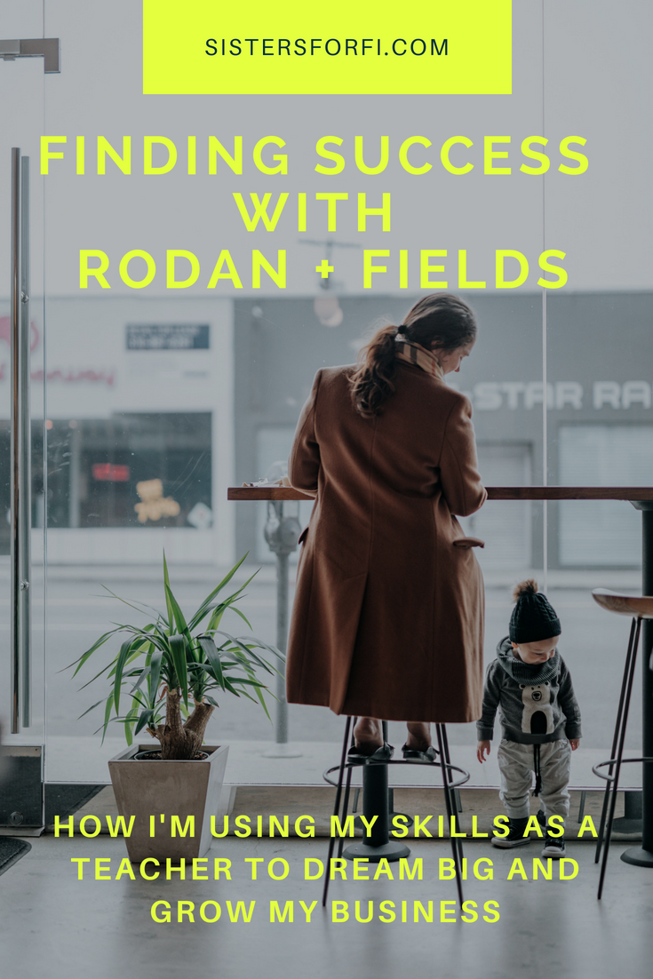 How I'm Using My Skills as Teacher to Dream Big and Find Success with Rodan + Fields