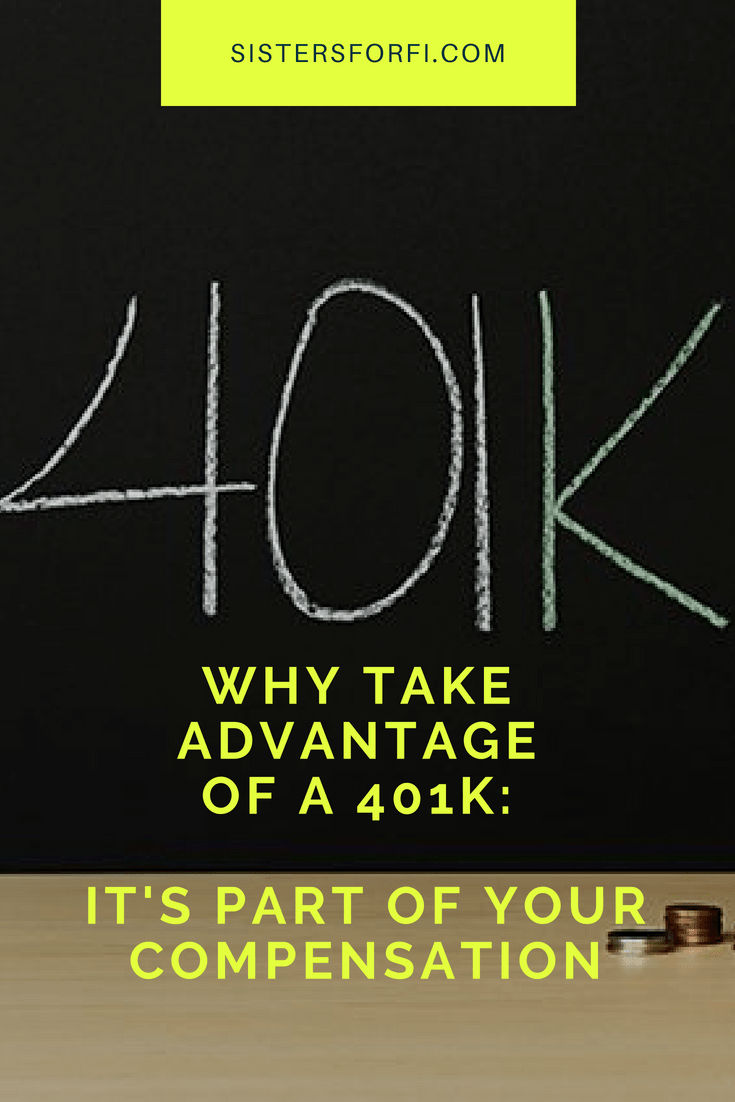 Why Take Advantage of a 401K: It's Part of Your Compensation