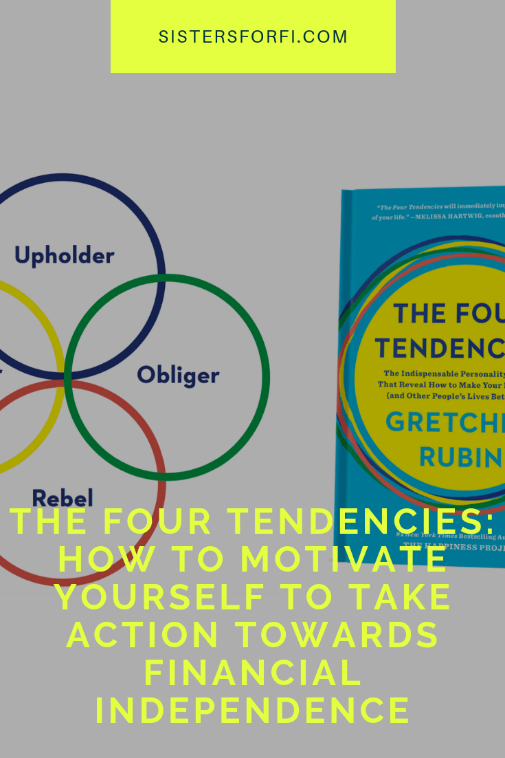 The Four Tendencies and Personal Finance: How to Motivate Yourself to Take Action Towards Financial Independence