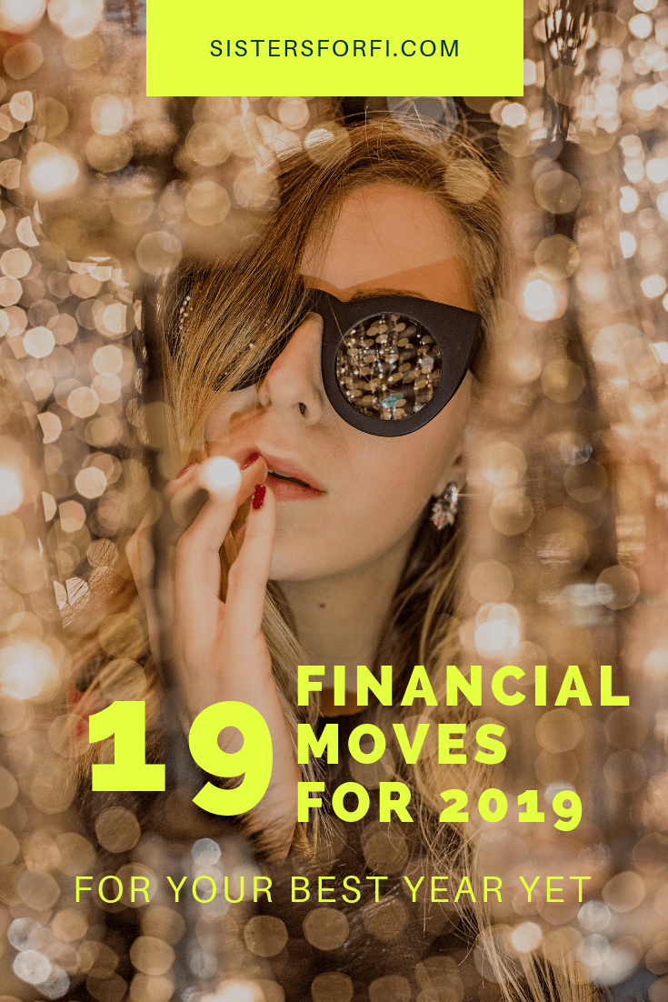 Sisters for Financial Independence: 19 Financial Moves for 2019