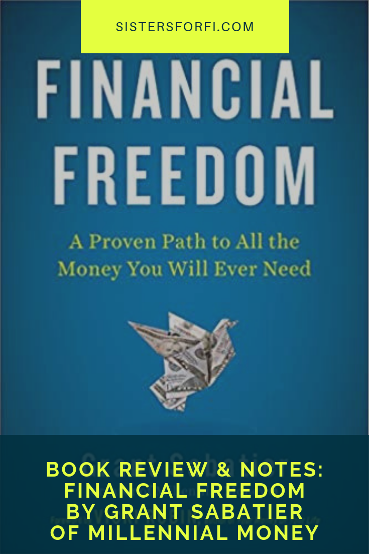 Book Review & Notes: Financial Freedom by Grant Sabatier of Millennial Money