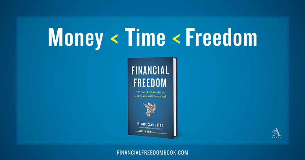 Money < Time < Freedom — Financial Freedom by Grant Sabatier of Millennial Money