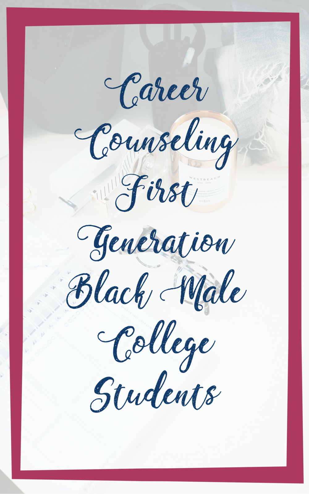 Career Counseling First Generation Black Male College Students