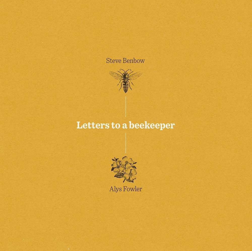 Letters to a Beekeeper by Alys Fowler & Steve Benbow