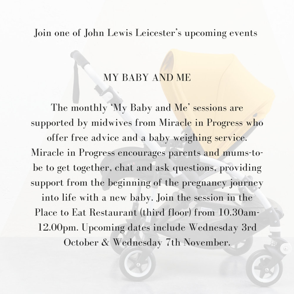 Join one of John Lewis Leicester's upcoming events NURSERY EXPERIENCE DAYGet expert advice for you and your baby, from brand consultants and product specialists covering many areas including car seat safety, feeding .jpg