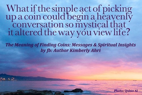 Finding coins is a heavenly conversation by Kimberly Ahri
