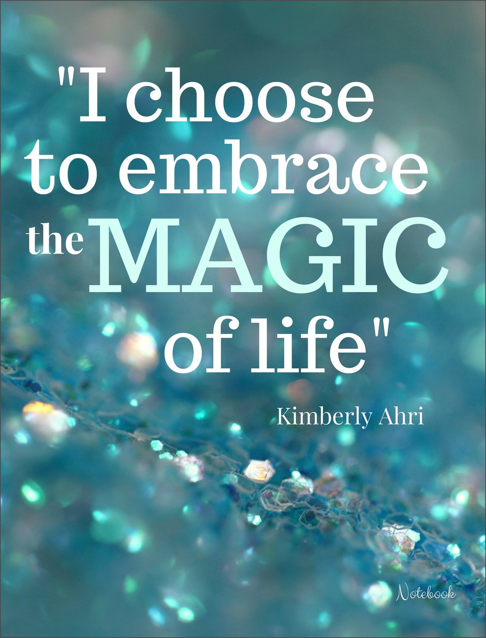 I Choose to Embrace the MAGIC of Life Notebook