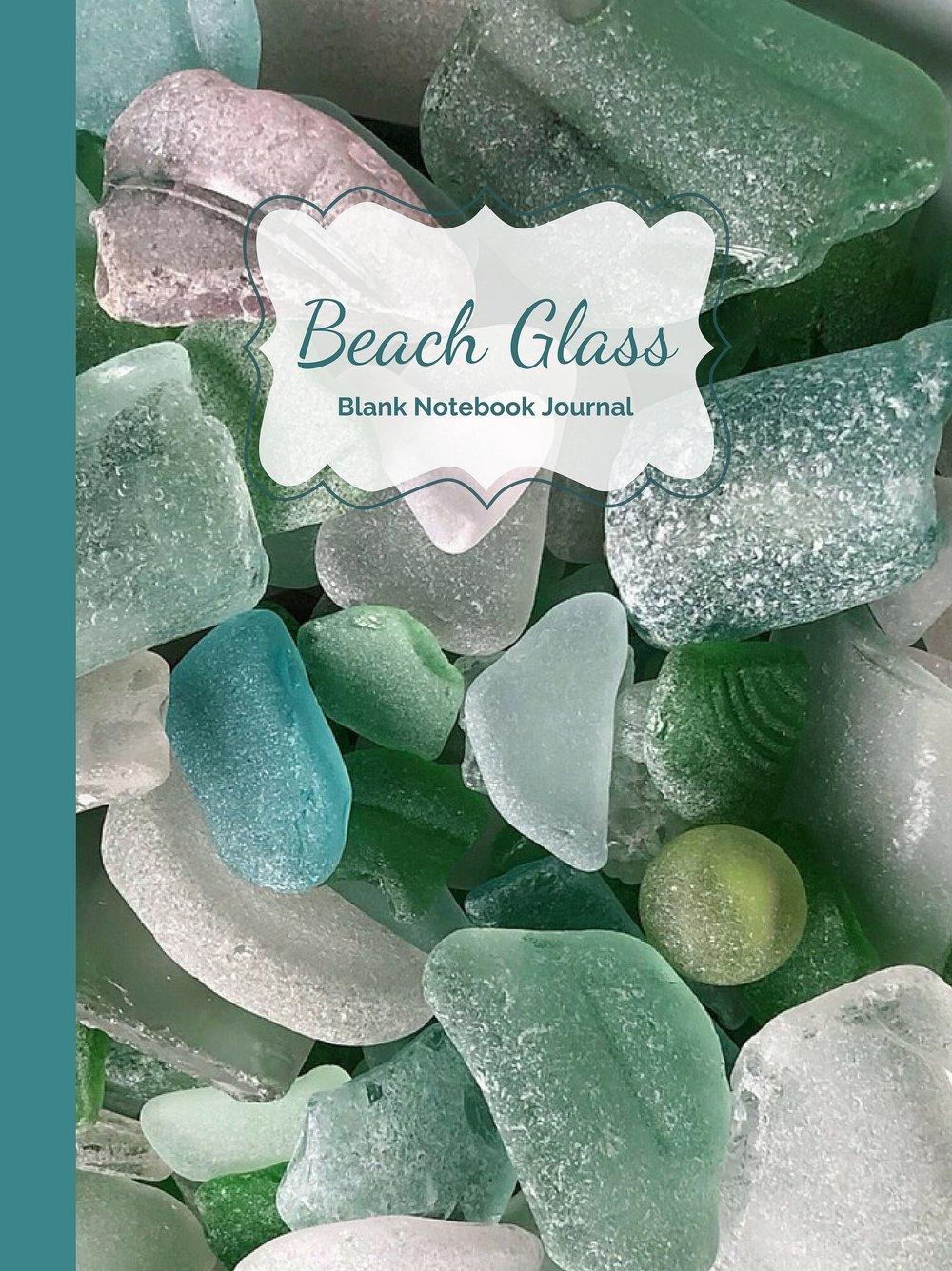Beach Glass, Sea Glass & Beach Vibes- Blank Notebook