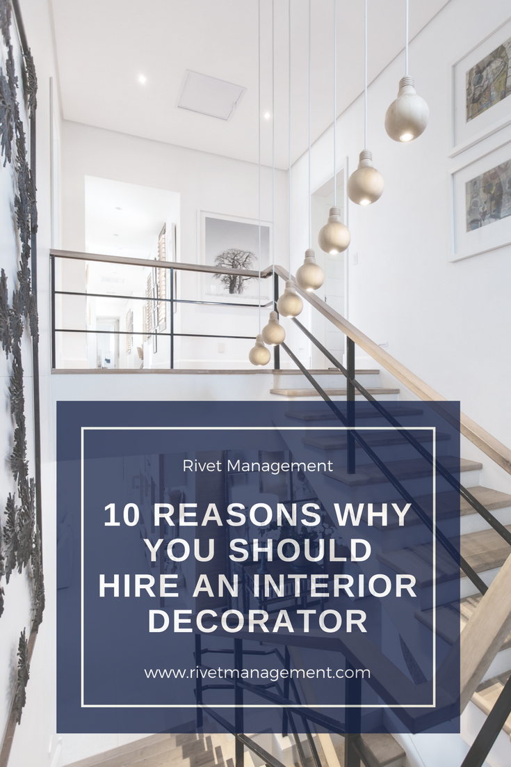Reasons Why You Should Hire An Interior Decorator