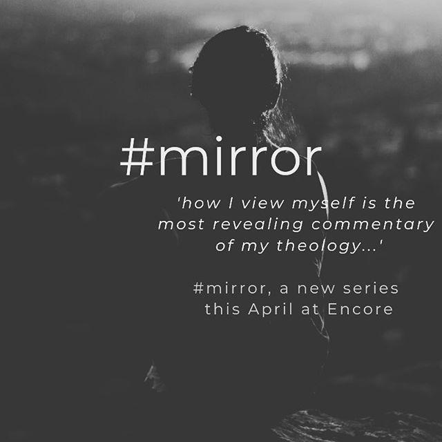 New series starts this week Mirror  #church #communityoffaith #theology #makegodinourimage #encorechurch #mirror #hawthorn #howiseemyself #howiseemyselfinthemirror