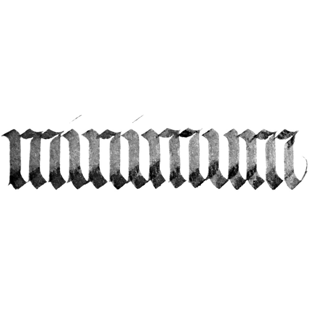"""Minimum - Fraktur spacing exercise with the word """"minimum"""".Tool: Mitchell NibInk: Waterman InkSubstrate: Arches Text Wove"""