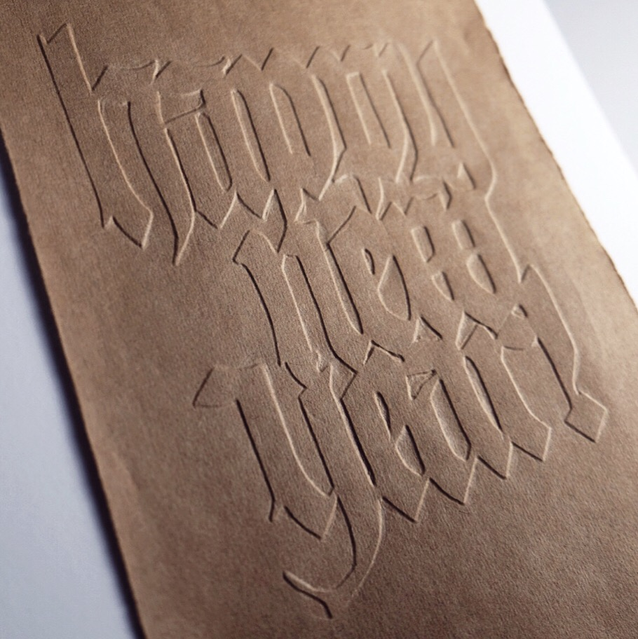 Hand-Embossed Fraktur - Fraktur Blackletter written with a horizon pen and then hand-embossed onto ingres paper.Happy New Year!