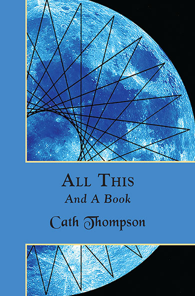 All This And A Book by Cath Thompson
