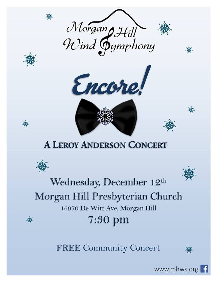 Encore! A Leroy Anderson Concert - Wednesday, December 12th, 2018 at 7:30 PMMorgan Hill Presbyterian Church16970 De Witt Ave, Morgan Hill