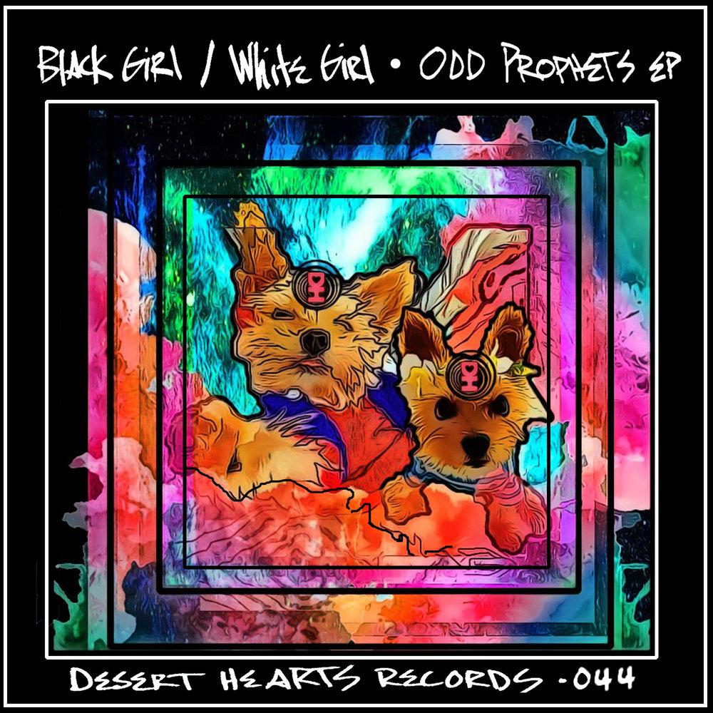 [DH044] Black Girl : White Girl - oDD pROPHETS EP.jpg
