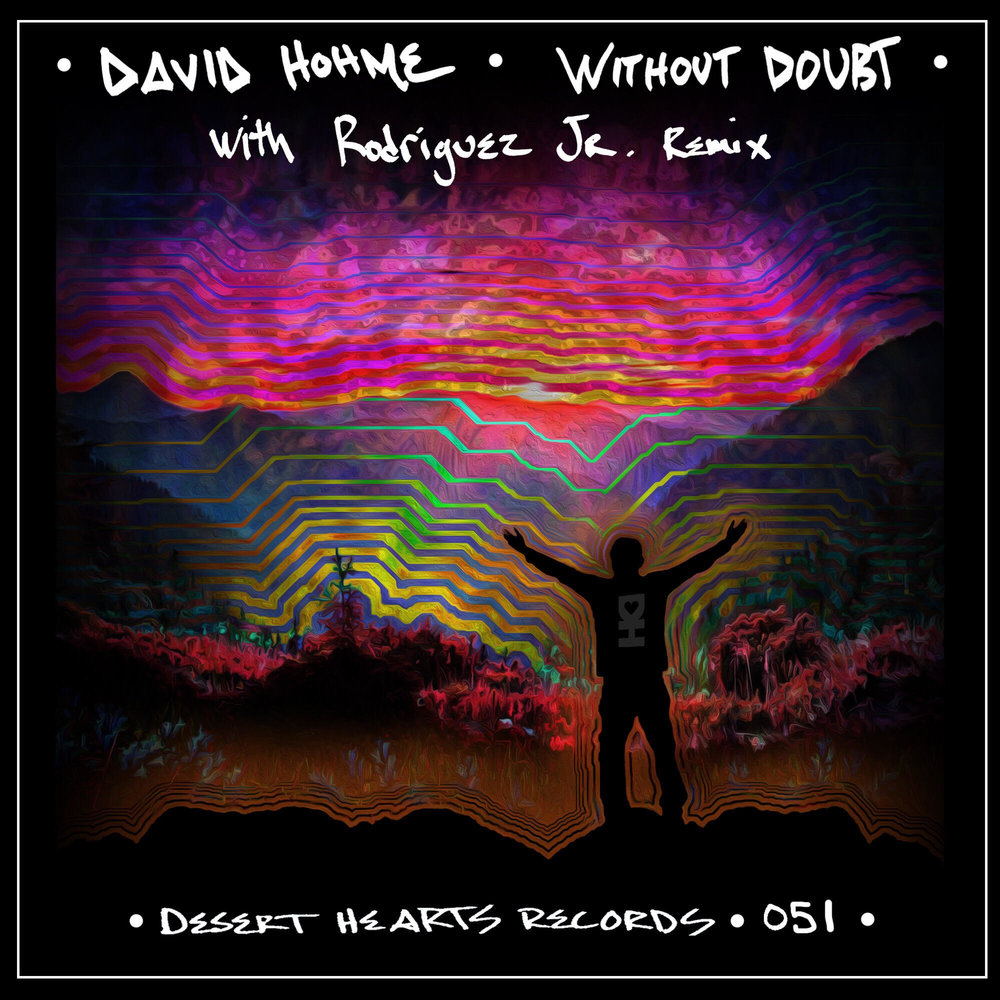 [DH051] David Hohme - Without Doubt (feat. Rodriguez Jr. Remix).jpg