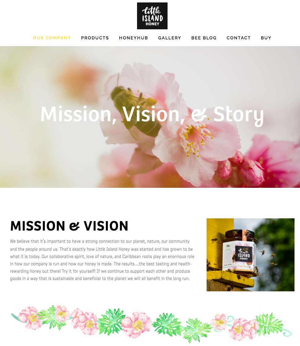 Little Island Honey - A website created for an amazing company in the Dominican Republic, milestones reached but still will incorporate e-commerce and dual bilingual support.