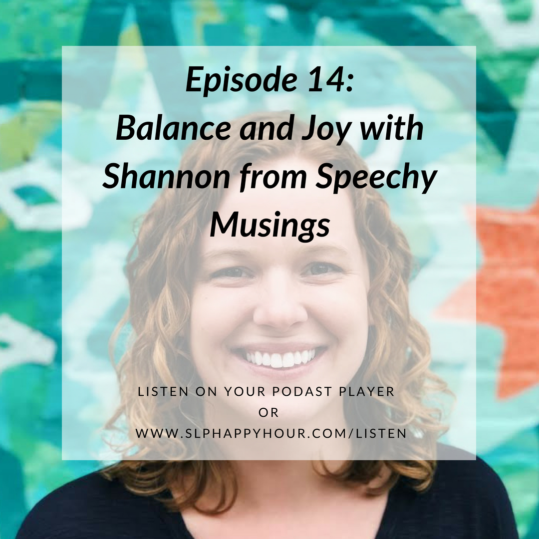 Episode 14: Balance and Joy with Shannon from Speechy
