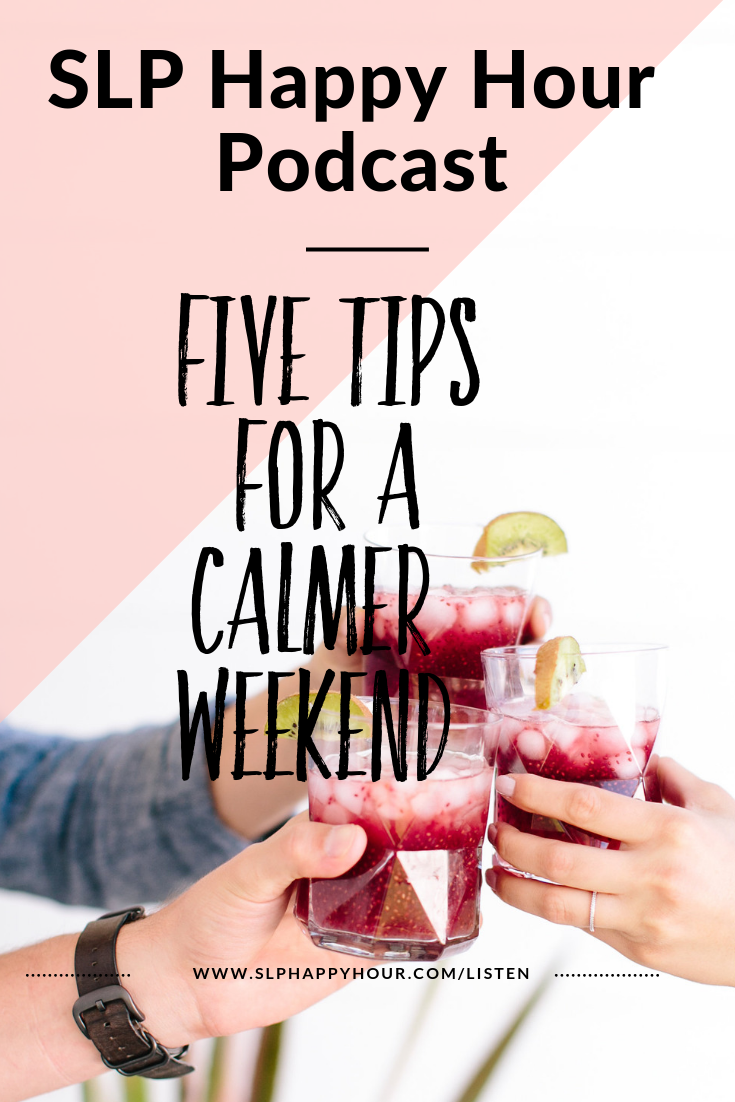 Are you an SLP who wants to feel more recharged on the weekend? On this podcast episode, five tips for a calmer weekend, plus the hosts chat about if it's healthy to identify with your job, and an easy, no prep social skills lesson. #slpeeps