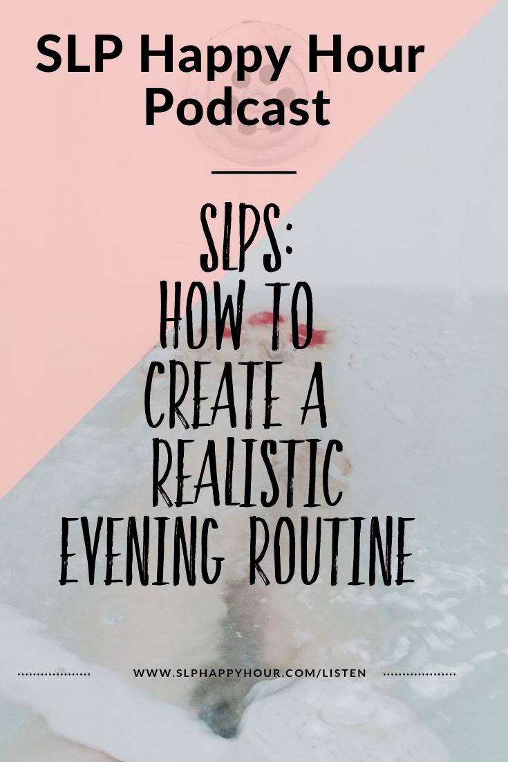 SLPs: How can you create a realistic evening routine? What are the components of a relaxing and productive evening routine that sticks? #slpeeps #speechtherapy