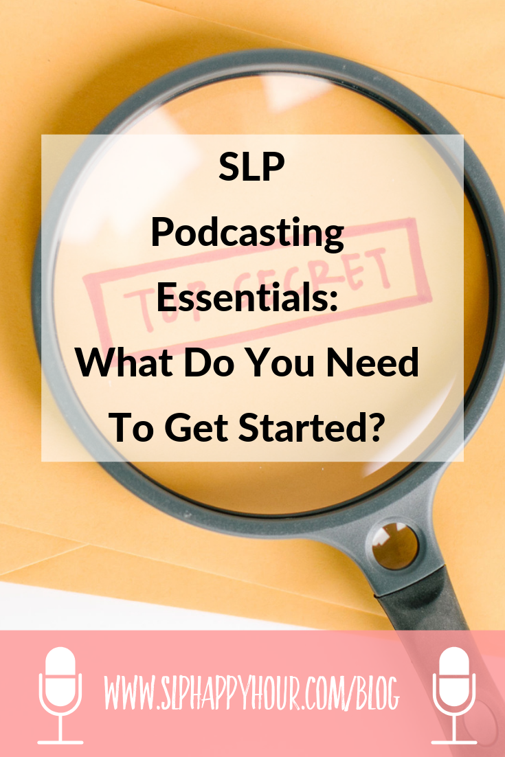 What do you need to start your SLP podcast? What kind of a microphone? How do you edit? All your podcasting essentials are here! #slppodcast #slpeeps