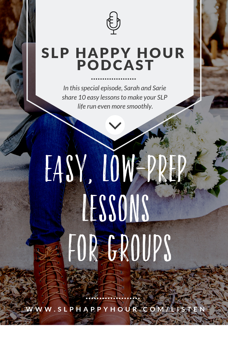 Need some low prep (or no prep) options for your speech therapy group? We've got 10 easy ideas for you on the SLP Happy Hour Podcast. #slpeeps #speechtherapy