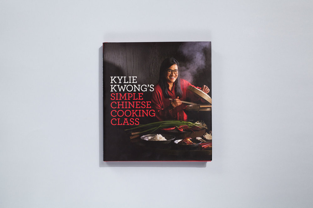 Title – Kylie Kwong's Simple Chinese Cooking Class Author – Kylie Kwong Designer – Daniel New Photographer – Earl Carter Publisher – Lantern, Penguin Books