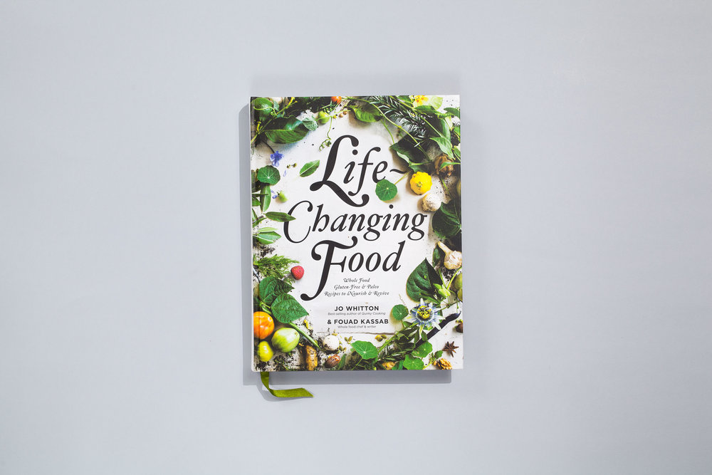 Title – Life Changing Food Authors – Jo Whiten & Fouad Kassab Designer – Daniel New Photographer – Sneh Roy with Luisa Brimble, Hugo Sharp and Fouad Kassab