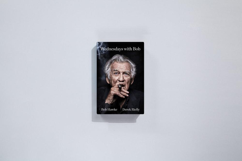 Authors – Bob Hawke and Derek Rielly Design – Daniel New Photograper – Richard Freeman Publisher – Pan Macmillan