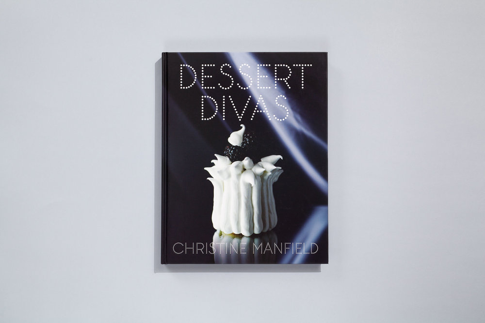 Title – Dessert Divas Author – Christine Manfield Designer – Daniel New Photographer – Anson Smart Stylist – David Morgan Publisher – Lantern, Penguin Books