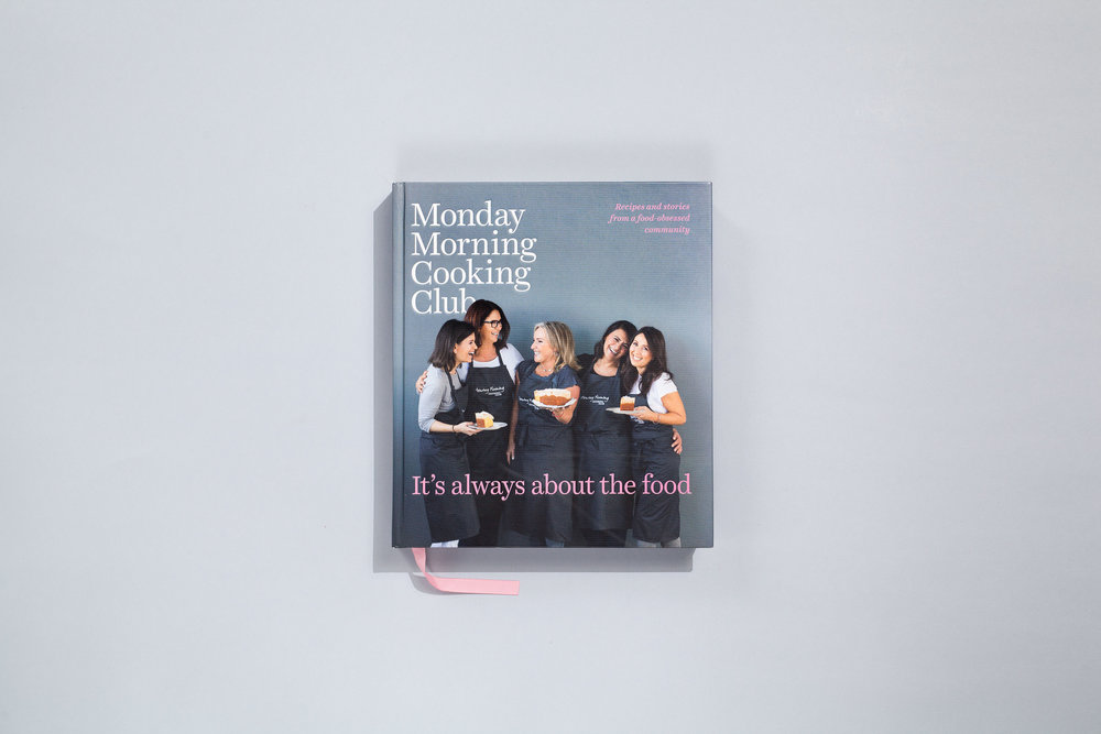 Title – Monday Morning Cooking Club Authors – Monday Morning Cooking Club Designer – Daniel New Photorapher – Alan Benson Stylist – David Morgan Publisher – Harper Collins