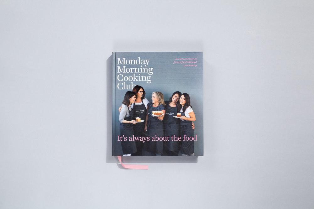 Title – Monday Morning Cooking Club Authors – Monday Morning Cooking Club Designer – Daniel New Photorapher – Alan Benson Stylist – David Morgan Publisher – Harper Collins