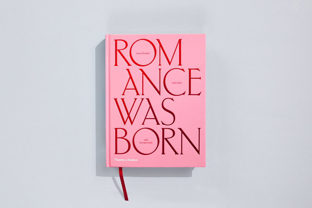 Title – Romance Was Born Authors – Anna Plunkett & Luke Sales with Georgina Safe Designer – Daniel New Photographers – Various Publisher – Thames & Hudson