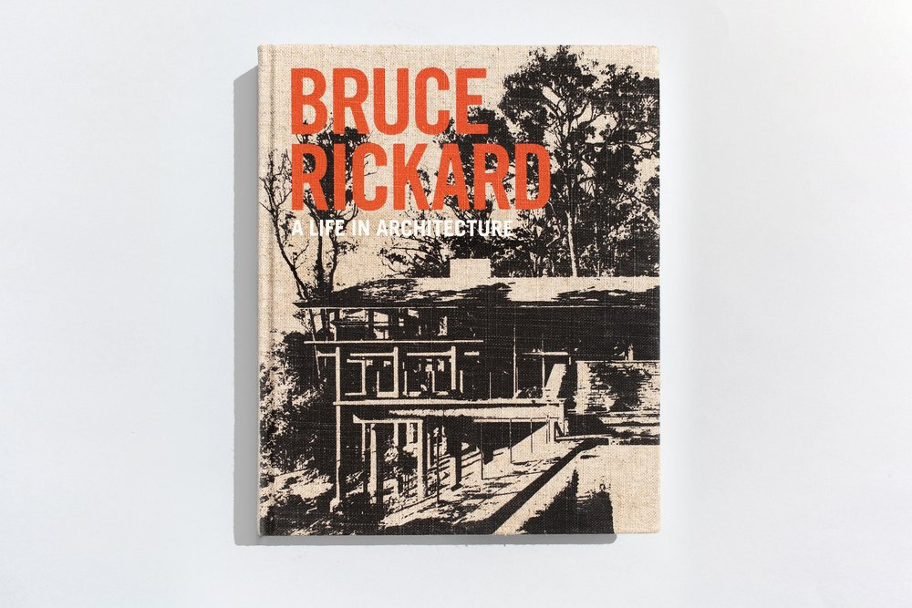 Title – Bruce Rickard: A Life in Architecture Editors – Julie Cracknell, Peter Lonergan, Sam Rickard Designer – Daniel New Photographers – Various Publisher – NewSouth Publishing