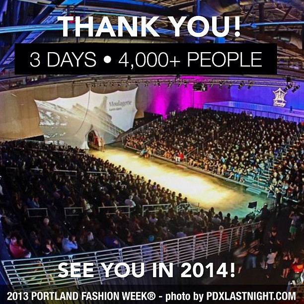 PFW 2013 - From the Portland Convention Center, one of the largest attended Fashion Weeks in the USA that year. You can see it for yourself.
