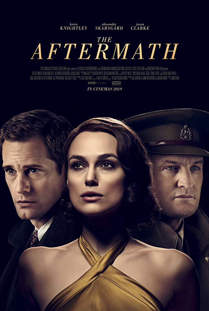 The Aftermath - Synopsis: THE AFTERMATH is set in postwar Germany in 1946. Rachael Morgan (Keira Knightley) arrives in the ruins of Hamburg in the bitter winter, to be reunited with her husband Lewis (Jason Clarke), a British colonel charged with rebuilding the shattered city. But as they set off for their new home, Rachael is stunned to discover that Lewis has made an unexpected decision: They will be sharing the grand house with its previous owners, a German widower (Alexander Skarsgård) and his troubled daughter. In this charged atmosphere, enmity and grief give way to passion and betrayal.Trailer: https://www.youtube.com/watch?v=FPv3e2FZOgo