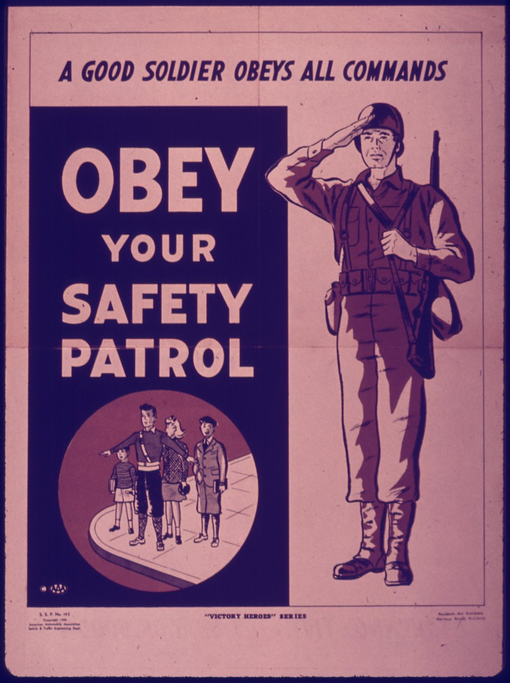 OBEY_YOUR_SAFETY_PATROL._A_GOOD_SOLDIER_OBEYS_ALL_COMMANDS_-_NARA_-_515096.jpg
