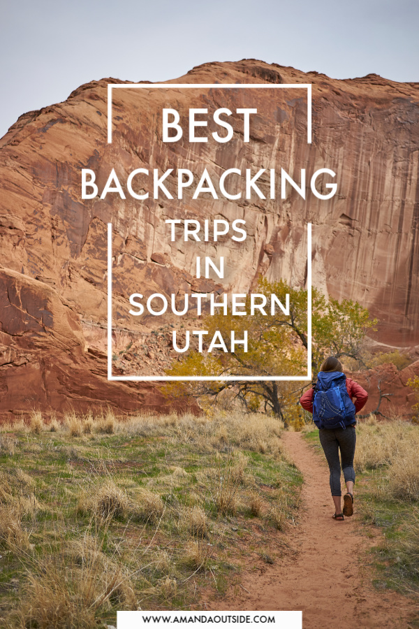 Click through for some of the best backpacking trips in Southern Utah!