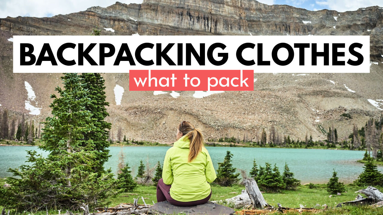 The Ultimate Guide To Backpacking Clothes What To Pack Amanda Outside