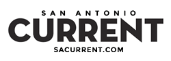The  San Antonio Current , San Antonio's award-winning alternative media company.