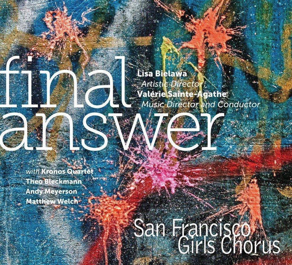 <b>San Francisco Girls Chorus</b><br><i>Final Answer</i>