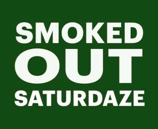 SMOKED OUT SATURDAZE - Saturdays at 4:20 CST on YouTube