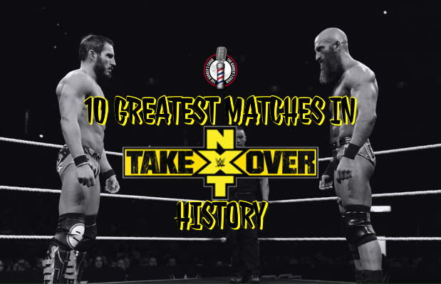 NXTop10 - The ten greatest matches in Takeover history