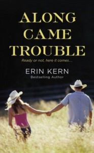 Along came trouble ERIN KERN