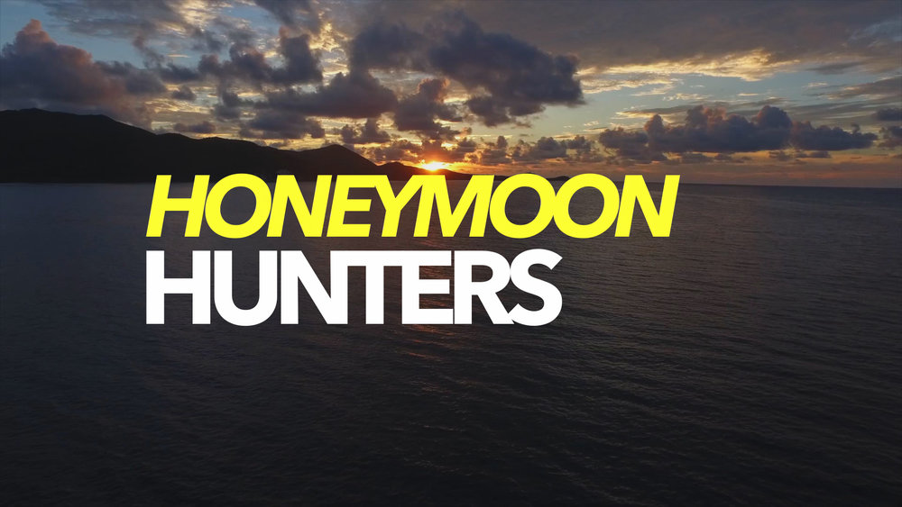 Travel Channel   Honeymoon Hunters  takes a newlywed couple on an all-expense-paid trip to three exotic locales. The bride and groom must then choose one of the three to spend their honeymoon in.