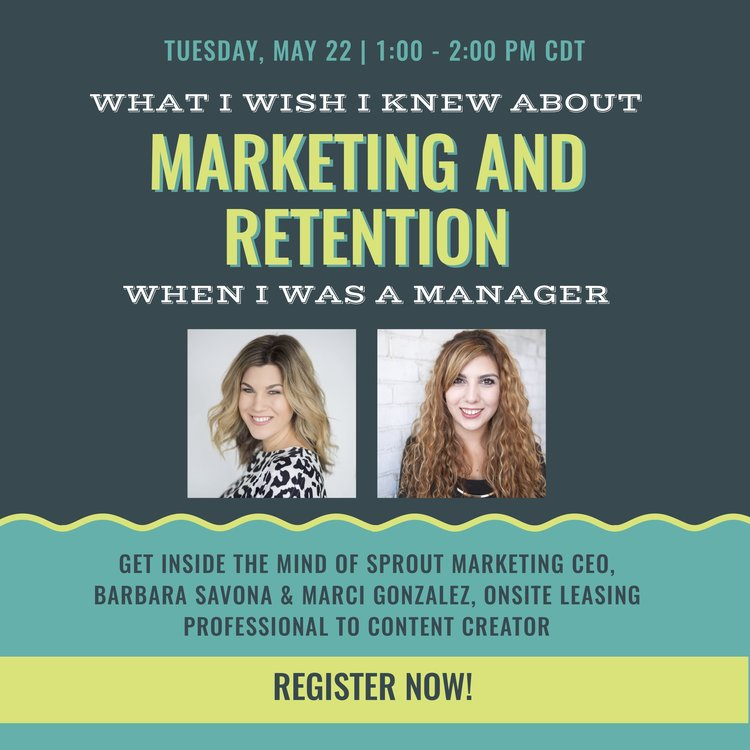 Sprout Members... - Join Sprout Marketing CEO, Barbara Savona, and Sprout Marketing Content Strategist, Marci Gonzalez, for What I Wish I'd Known about Marketing & Retention When I was a Manager - A Live Workshop on Tuesday, May 22, 2018 | 1:00-2:00 PM CDT. REGISTER FOR FREE HERE. SEATING IS LIMITED, SO DON'T DELAY.