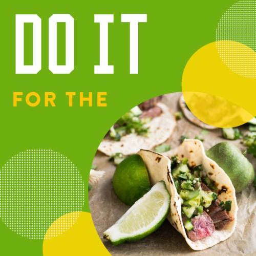 IG4180-Do+It+For+Tacos+Digital+Graphic.jpg