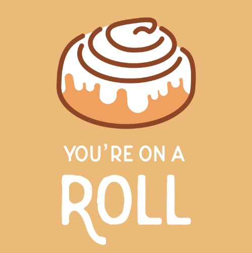 You're On a Roll!