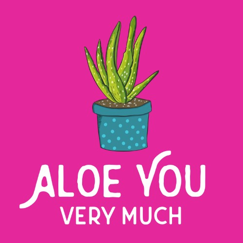 Aloe You Very Much!