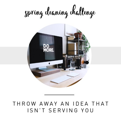 Throw away an idea or pesky thought that isn't serving you - now this one seems simple but it's the trickiest of the bunch. This one will take some time and mental energy BUT that just means there is room for another GREAT idea or thought! Doing a mental cleanse will set the mood for this season!